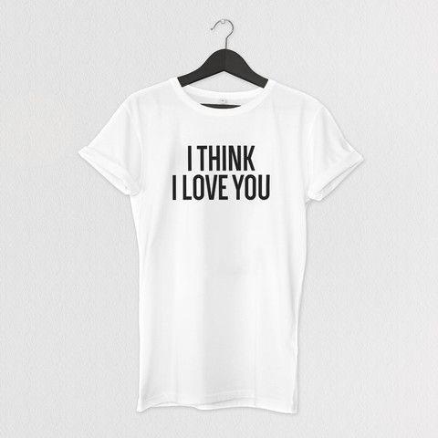 I THINK I LOVE YOU TEE