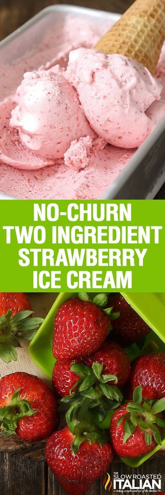 No-Churn 2 Ingredient Strawberry Ice Cream