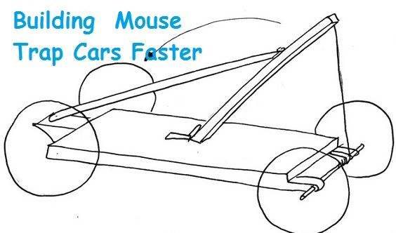 how to build a fast mousetrap car