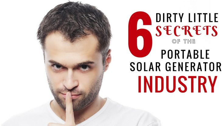 Thinking of investing in a portable solar generator to protect your family if the grid fails? Here's 6 Dirty Secrets that industry doesn't want you to know.
