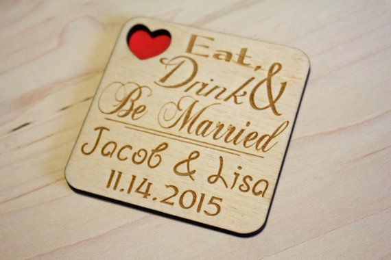 Wedding favor Magnets, Rustic Wedding, Romantic wedding, Laser Engraved, Eat Drink and be Married, Party Favor, Wedding Favour, Personalized