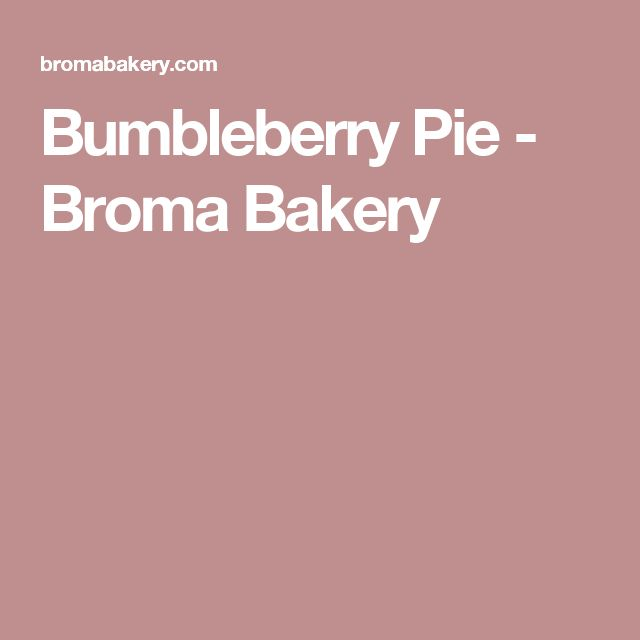 Bumbleberry Pie - Broma Bakery
