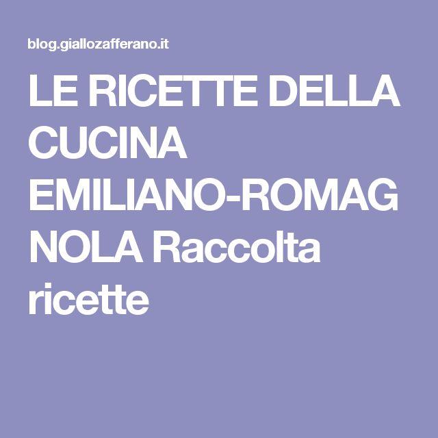 LE RICETTE DELLA CUCINA EMILIANO-ROMAGNOLA Raccolta ricette