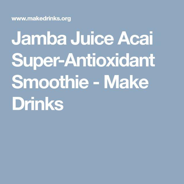 Jamba Juice Acai Super-Antioxidant Smoothie - Make Drinks
