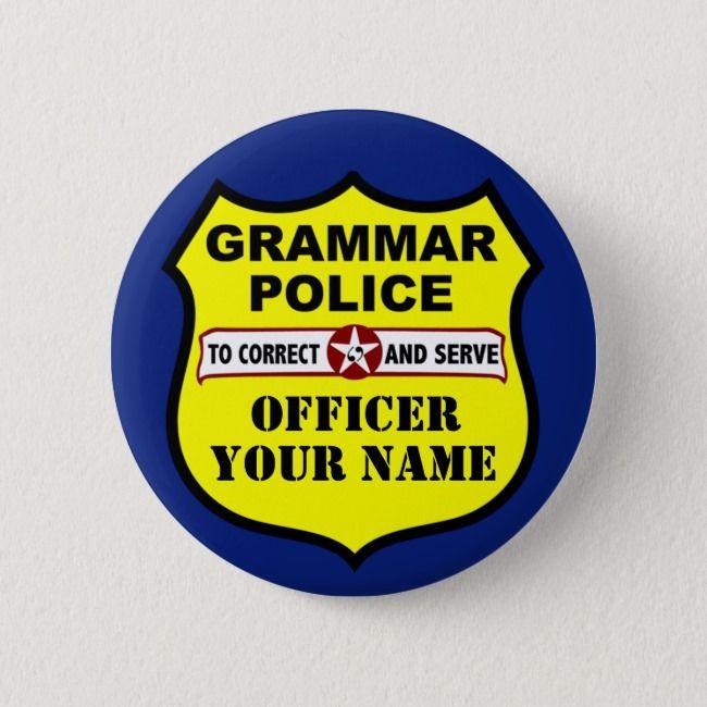 Grammar Police Customizable Button Zazzle Com In 2021 Grammar Police Good Grammar Teacher Favorite Things