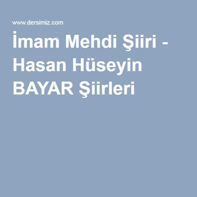 İmam Mehdi Şiiri - Hasan Hüseyin BAYAR Şiirleri :