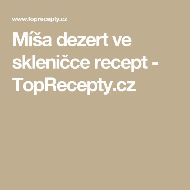 Míša dezert ve skleničce recept - TopRecepty.cz