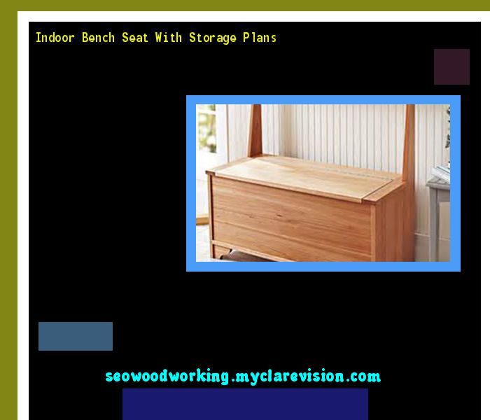 Indoor Bench Seat With Storage Plans 080524 - Woodworking Plans and Projects!