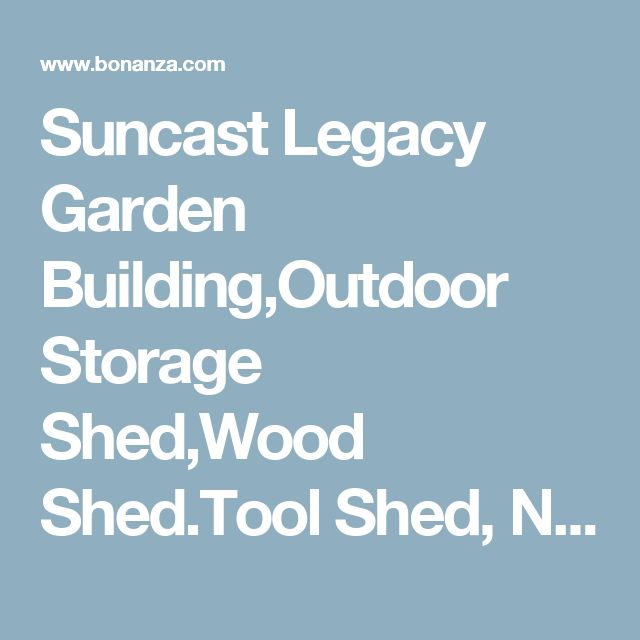 Suncast Legacy Garden Building,Outdoor Storage Shed,Wood Shed.Tool Shed, New - Yard, Garden & Outdoor Living