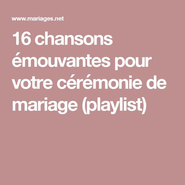 16 chansons mouvantes pour votre crmonie de mariage playlist - Playliste Mariage