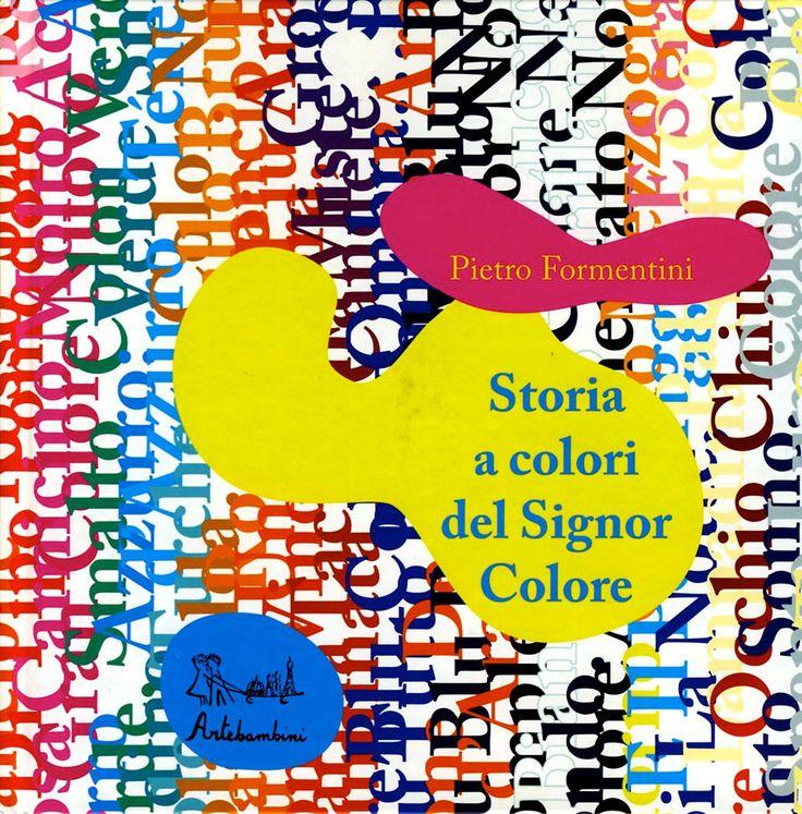 Storia a colori del signor colore, P. Formentin, ed. Artebambini