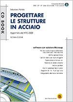 Progettare le strutture in acciaio  Il testo si articola in sei capitoli: 1. sismologia 2. dinamica delle strutture 3. normativa vigente 4. esempi: pensilina in acciaio, capannone industriale