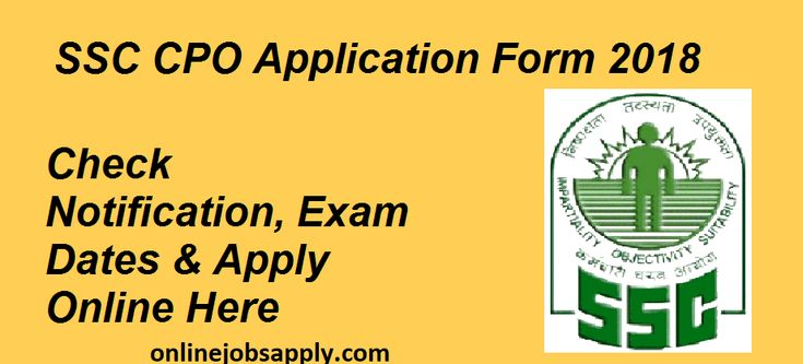 SSC CPO 2018 Application form, ssc.nic.in, Form Date | SSC CPO Application form | SSC CPO 2018 Notification | SSC CPO Notification | SSC Application form 2018 | SSC CPO Notification 2018 | SSC CPO 2018Exam Calendar