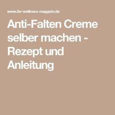 Anti-Falten Creme selber machen - Rezept und Anleitung