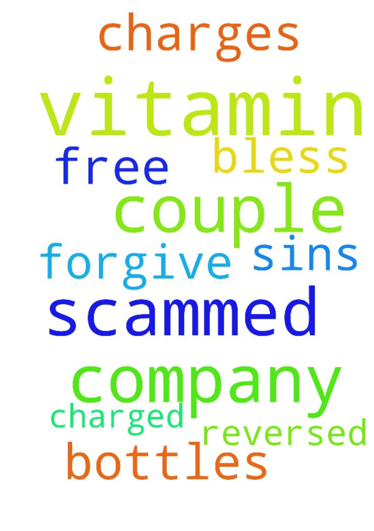 I was scammed by a vitamin company for a couple of - I was scammed by a vitamin company for a couple of free bottles of vitamins and then charged for them. Lord forgive me for my sins and bless me to get the charges reversed in Jesus name, amen  Posted at: https://prayerrequest.com/t/uFF #pray #prayer #request #prayerrequest