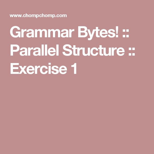 Grammar Bytes! :: Parallel Structure :: Exercise 1