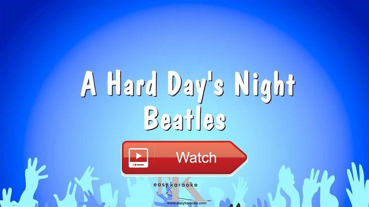 A Hard Day's Night Beatles Karaoke Version  A Hard Day's Night Beatles Karaoke Version Website Professional renditions composed by Easy Karaoke Ltd Est 1
