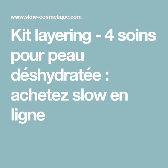 Kit layering - 4 soins pour peau déshydratée : achetez slow en ligne