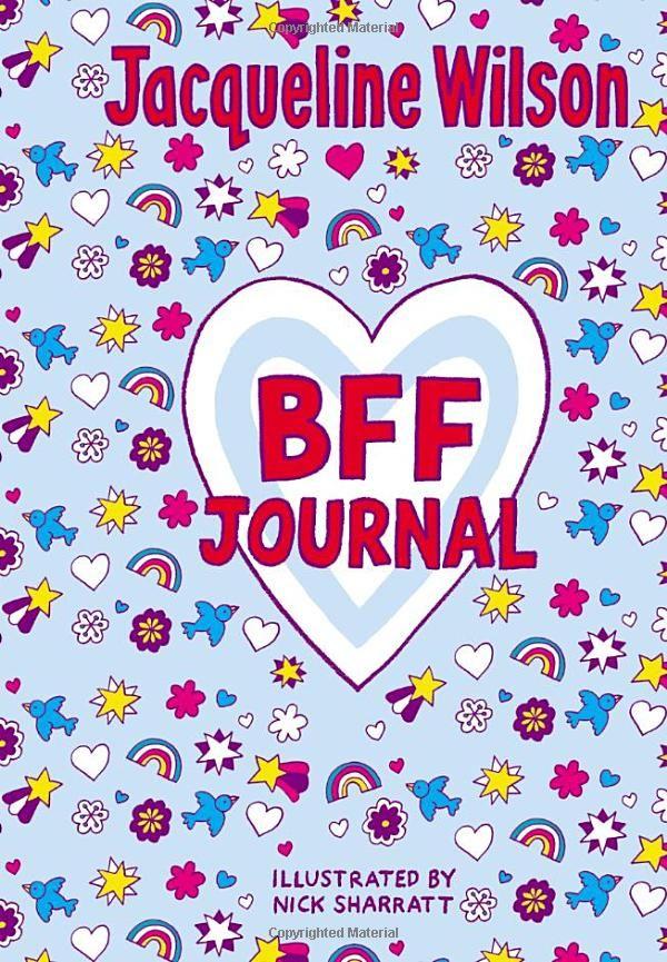 Jacqueline Wilson BFF Journal: Amazon.co.uk: Jacqueline Wilson, Nick Sharratt: Books#reader_0857530836