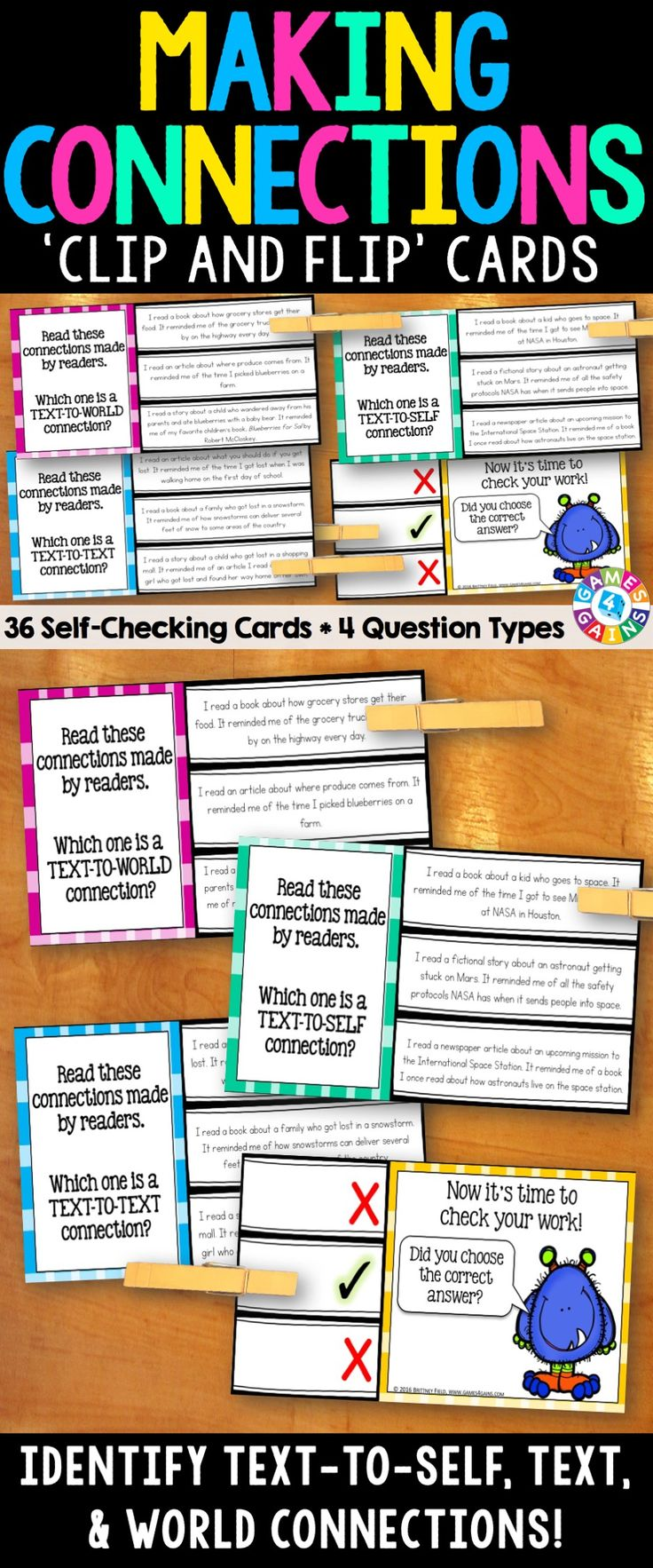 Making Connections 'Clip and Flip' Cards contains 36 self-correcting cards to help students practice making text-to-self, text-to-text, and text-to-world connections. There are 4 different types of making connections questions covered by these cards.
