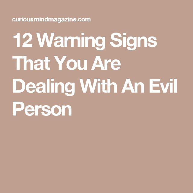 12 Warning Signs That You Are Dealing With An Evil Person