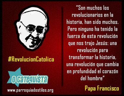 Papa Francisco #RevolucionCatolica