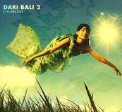 Dari Bali, Vol. 2 (Chillpresso) [CD]