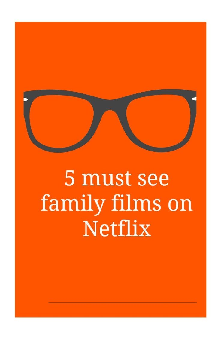 5 must see family films on Netflix. My list of the best family movies on Netflix