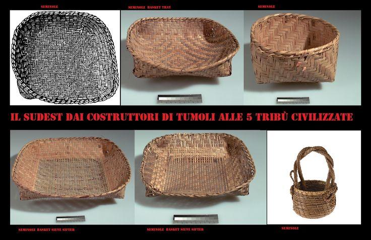 Cesti Seminole, l'arte dell'intrecci era molto sviluppata nel sudest, con essa non si producevano solo contenitori, ma anche stuoie, setacci,….[5]