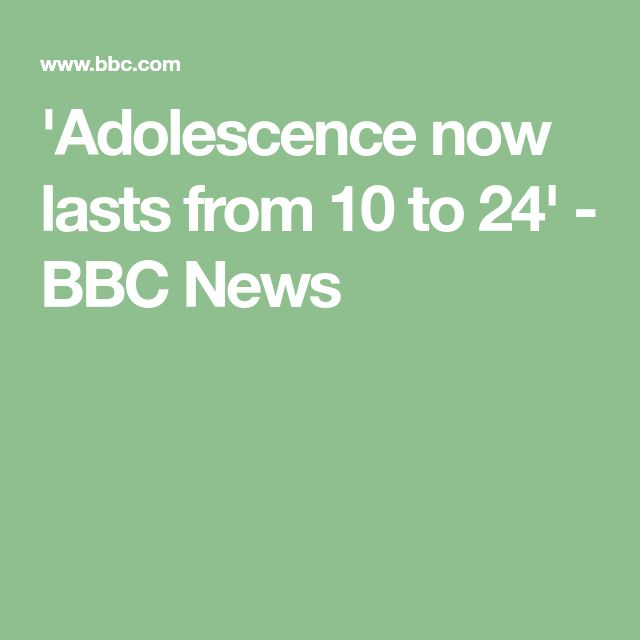 'Adolescence now lasts from 10 to 24' - BBC News