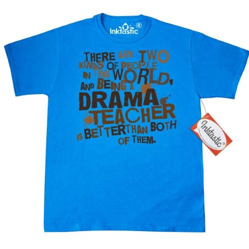 Inktastic Funny Drama Teacher Quote Gift T-Shirt Occupations Job Humor Two Kinds Of People Joke Theater Teaching Acting School Back To Mens Adult Clothing Apparel Tees T-shirts Hws, Size: Medium, Blue