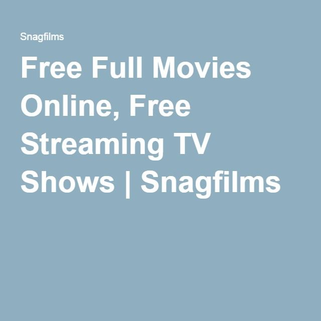 Free Full Movies Online, Free Streaming TV Shows   Snagfilms