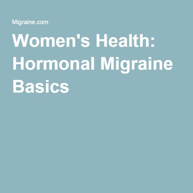 Women's Health: Hormonal Migraine Basics