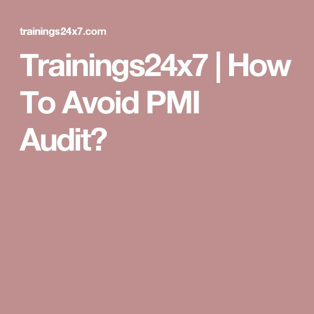 Trainings24x7 |   How To Avoid PMI Audit?