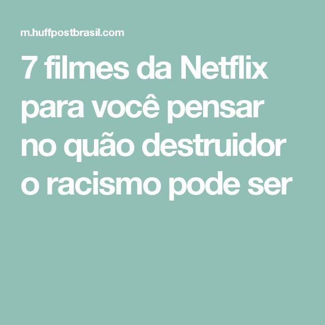 7 filmes da Netflix para você pensar no quão destruidor o racismo pode ser