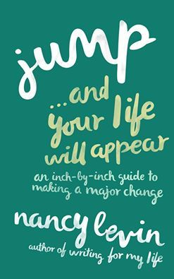 Jump...and your life will appear by Nancy Levin