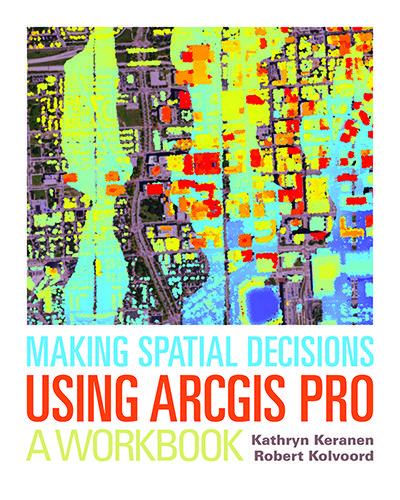199 best geospatialtechnology images on pinterest flag science click image for a larger image of making spatial decisions using arcgis pro cover fandeluxe Gallery