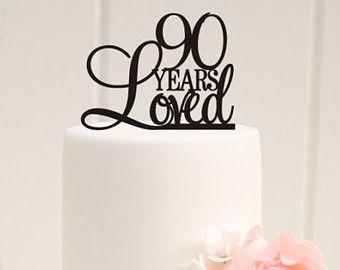 Custom 90 Years Loved Cake Topper