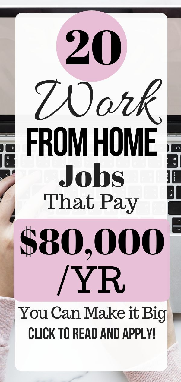 20 Work From Home Jobs That Pay $80,000 /YR You Can Make it Big Click To Read And Apply!