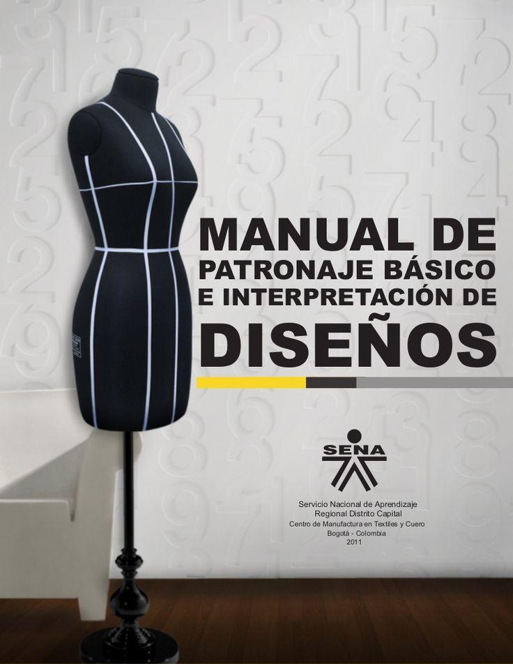 Manual interpretativo elaborado por el SENA, Servicio Nacional de Aprendizaje en Colombia, con instrucciones completas de como elaborar todo tipo de prendas ex…