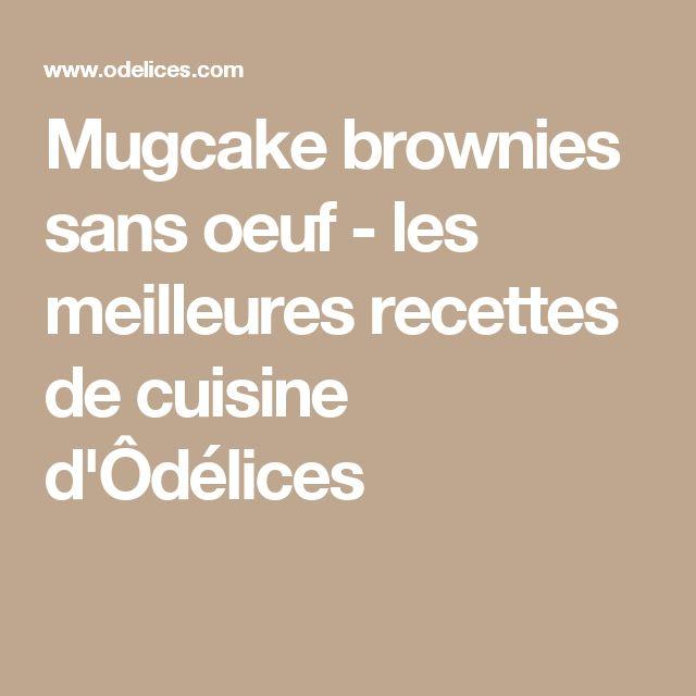 Mugcake brownies sans oeuf - les meilleures recettes de cuisine d'Ôdélices