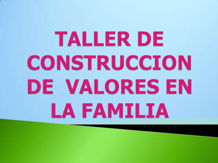 Taller de valores para padres de familia by amatistaamor via slideshare