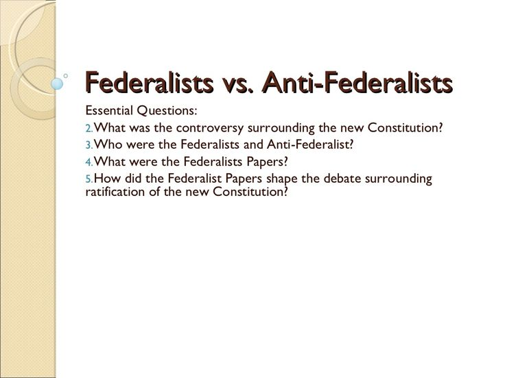 the best and worst topics for federalist vs anti federalist essay federalists vs anti federalists views of the constitution
