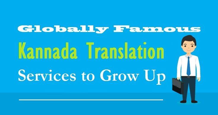 Globally Famous #KannadaTranslation Services to Grow Up  #Kannada #Language #Translation