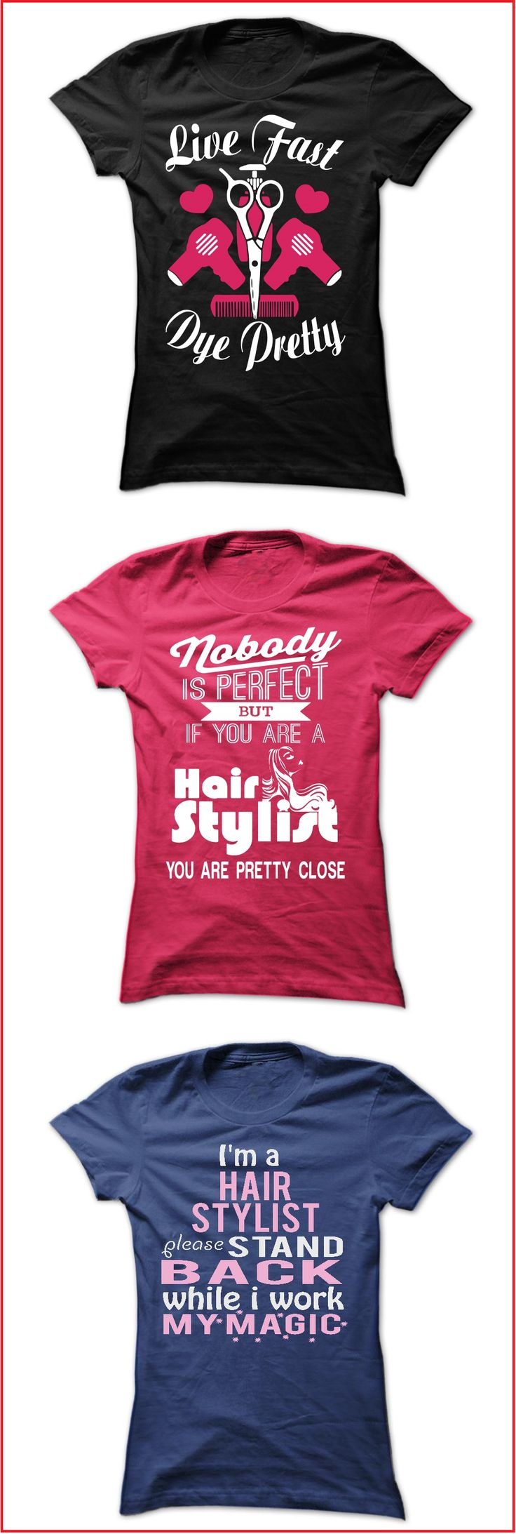 """These funny t-shirts for hair stylists are to """"dye"""" for. (Pardon the """"bun."""")  Available in a variety of colors and styles for yourself or your favorite hair dresser. See the full collection here: https://www.sunfrog.com/dmh0226/hair-stylist"""