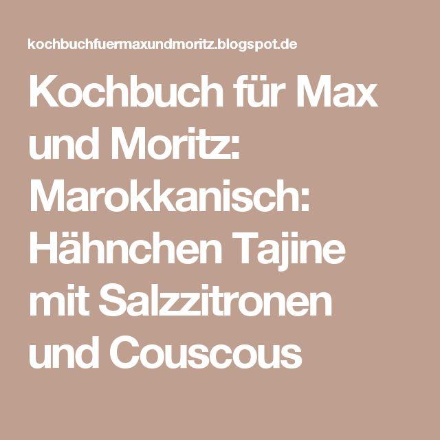 Kochbuch für Max und Moritz: Marokkanisch: Hähnchen Tajine mit Salzzitronen und Couscous