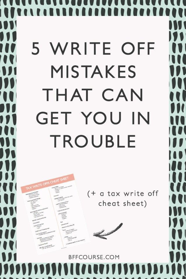 5 Write Off Mistakes That Can Get You In Trouble Small Business