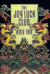 Joy Luck Club..on my reading list. The Kitchen Gods Wife was fantastic and it is an Amy Tan novel as well.