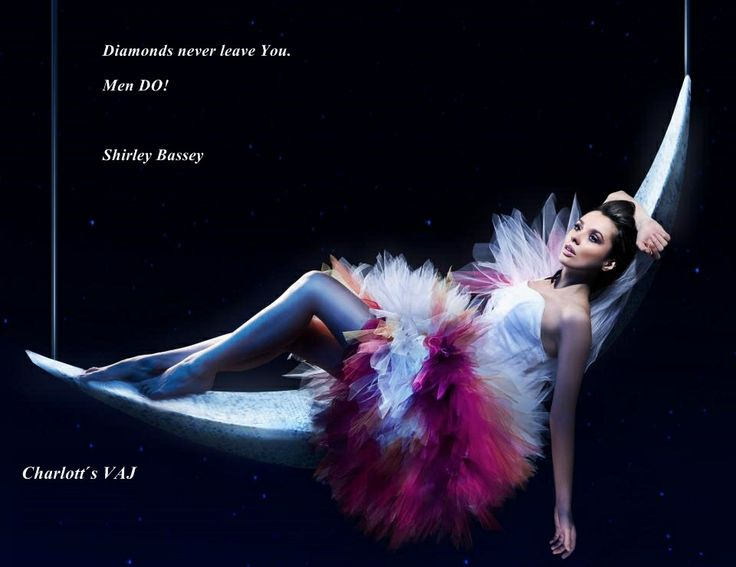 quote: Shirley Bassey Diamonds never leave you, Men DO.