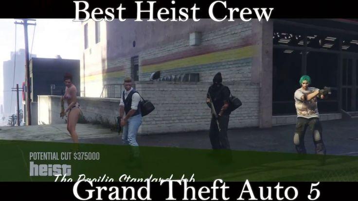 Grand Theft Auto 5 -Best Heist Crew Ever #GrandTheftAutoV #GTAV #GTA5 #GrandTheftAuto #GTA #GTAOnline #GrandTheftAuto5 #PS4 #games